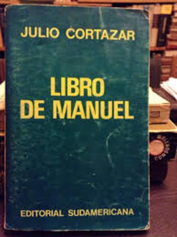 Aparece Libro de Manuel (Buenos Aires, Sudamericana), que obtiene en París el Premio Médicis.