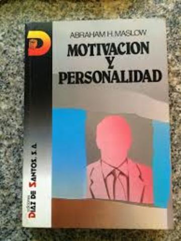 """Abraham Maslow. Publica """"Motivación y personalidad"""""""