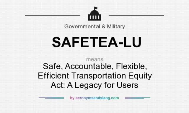 Safe, Accountable, Flexible, Efficient Transportation Equity Act: A Legacy for Users-SAFETEA (2005)