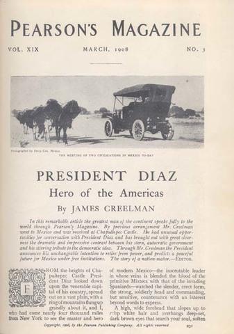 El presidente Porfirio Díaz declara ante el periodista James Creelman que al llegar 1910 se retiraría del poder.