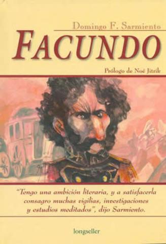 Sarmiento publica su ensayo literario Facundo, basado en la vida del caudillo Facundo Quiroga