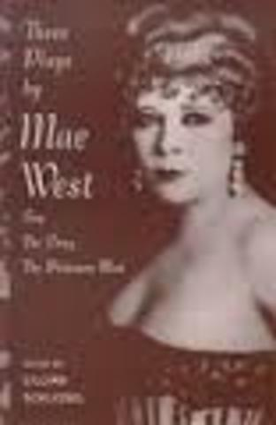 First transexual play, The Drag, by Mae West
