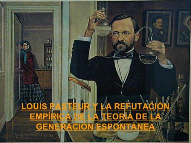 teoría de la generacion espontanea. Louis Pasteur
