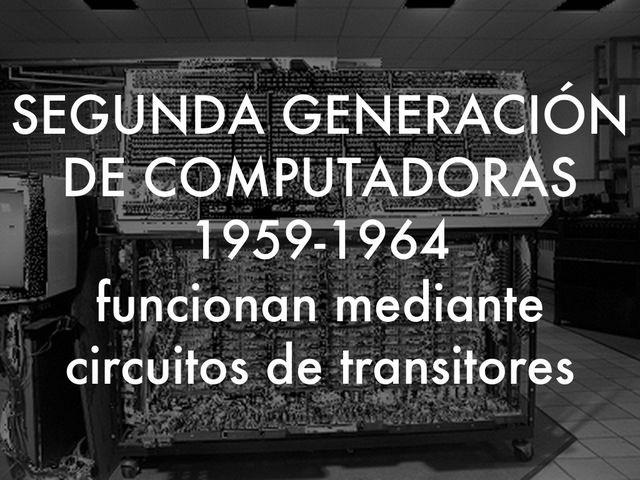 VIDEO Segunda Generación de Computadoras
