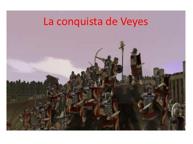 396 a.c. Camilo toma Veyes después de diez años de asedio.