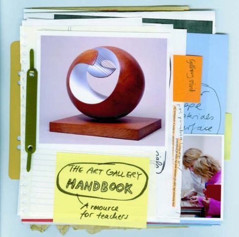 The Art Gallery Handbook: A Resource for Teachers