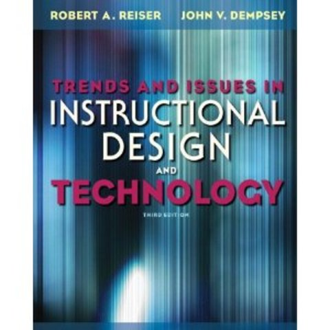 Robert A. Reiser: Trends and Issues in Instructional Design and Technology