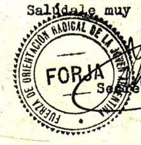POL. Sé funda la Fuerza de Orientación Radical de la Juventud  Argentina  (FORJA).