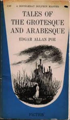 Poe's story collection Tales of the Grotesqe and Arabesque is published in two volumes.
