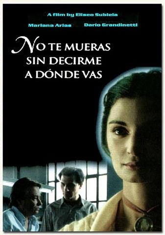 """Cultural: estreno de la película """" no te mueras sin decirme adonde vas """""""