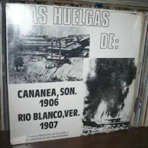 Huelgas de Cananea y Río Blanco