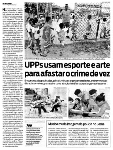 """O Dia: """"UPPs usam futebol e arte para afastar o crime de vez"""""""