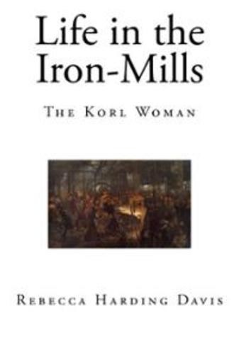 """""""Life in the Iron Mills"""""""