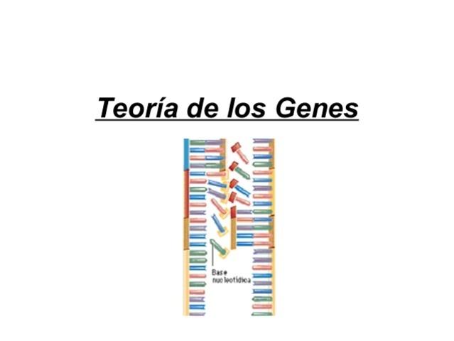 TEORIA DE LOS GENES