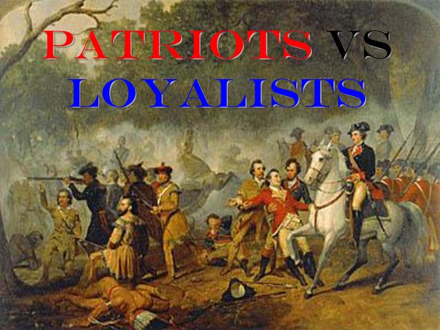 Loyalists and Patriots