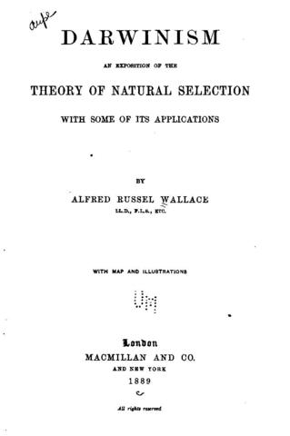 """Published Darwinism - An Exposition on the Theory of Natural Selection and Some of its Applications"""""""