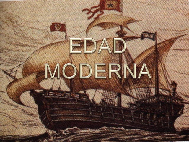 (1454D.C. – 1789D.C) EDAD MODERNA