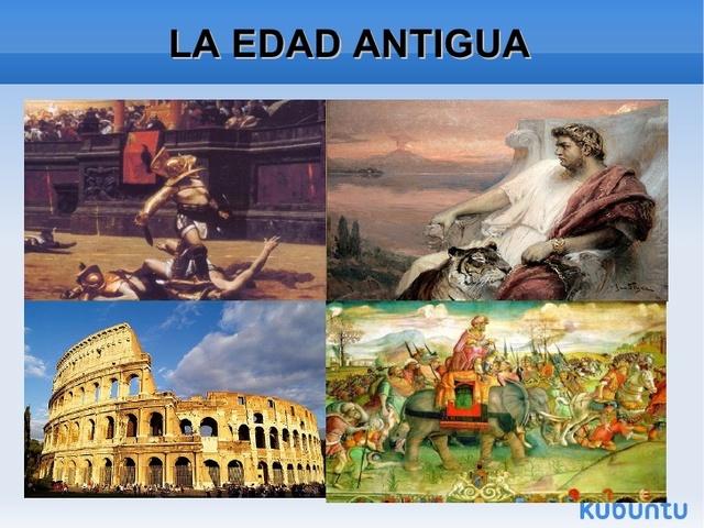 (3000 A.C – 476 D.C) EDAD ANTIGUA HERENCIA DEL ANTIGUO PROXIMO ORIENTE