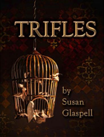 """""""Trifles"""""""