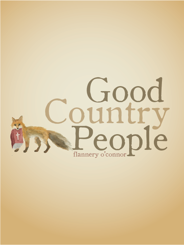 """""""Good Country People"""""""