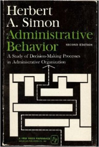 Administrative behavior: A Study of decision-making processes in administrative organization
