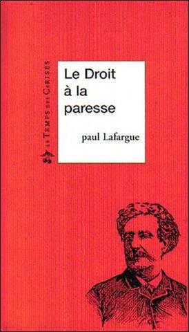 Paul Lafargue publicou O direito à preguiça