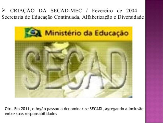 A SECAD (Secretaria de Educação Continuada, Alfabetização e Diversidade) é criada