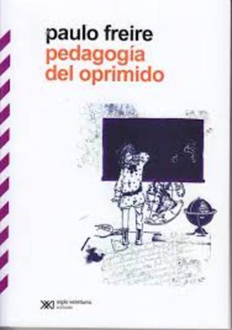 Freire publica su obra Pedagogía del Oprimido