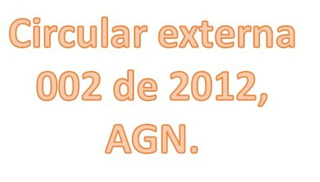 Circular externa 002 de 2012, AGN.