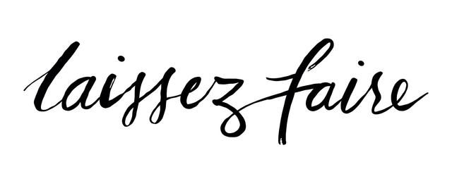LAISSEZ FAIRE