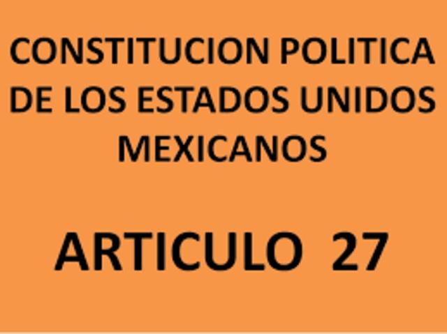 DECRETO QUE REFORMO EL ARTICULO 27 CONSTITUCIONAL