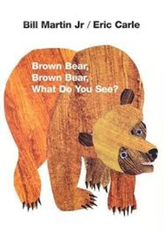 Brown Bear Brown Bear What Do You See?:Bill Martin jr.