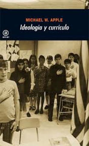 """Michael W. Apple publica su obra: """"Ideología y Currículo""""."""