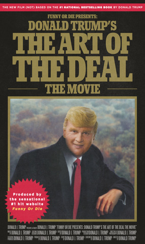Funny or Die Presents Donald Trump's The Art of the Deal: The Deal