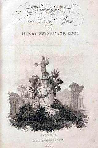 """INTERPRETAÇÕES DO TURISMO - Primeira utilização como título de uma obra """"PicturesqueTour Spain"""" Autor Henry Swinburne Inglaterra"""