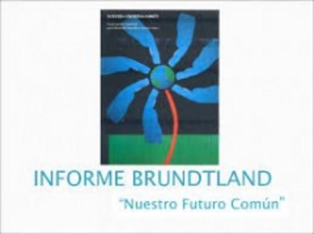 """Informe de la Comisión Brundtland, """"Nuestro Futuro Común"""""""