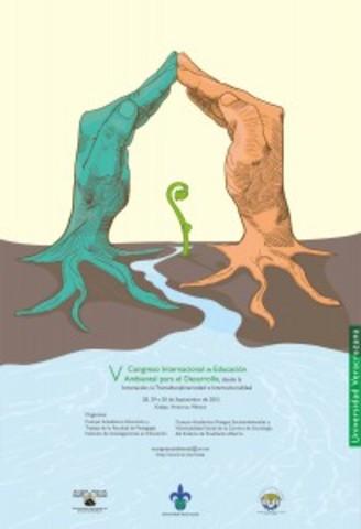 V Congreso Internacional de Educación Ambiental para el Desarrollo desde la Innovación, la Transdisciplinariedad e Interculturalidad: Universidad Veracruzana, 28-30 de septiembre