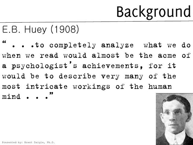 """E. B. Huey publica The Psychology and Pedagogy of Reading. La palabra """"pedagogía"""" fue sustituida por """"educación"""" en la literatura angloamericana"""