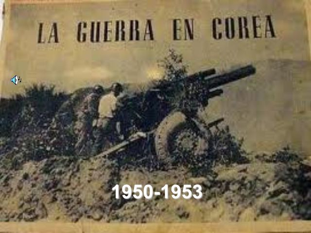 1950 - 1953  Guerra de Corea