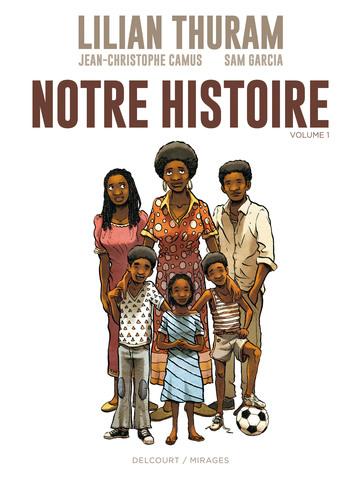 Lilian Thuram - Notre histoire / Volume 1