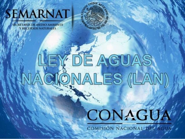Surge la Ley de Aguas Nacionales.