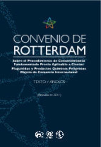 Convenio de Rotterdam sobre el Consentimiento Fundamentado Previo Aplicable a Ciertos Plaguicidas y Productos Químicos Peligrosos Objeto de Comercio Internacional.