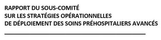 Rapport du sous-comité sur les stratégies opérationnelles de déploiement des soins préhospitaliers avancés.