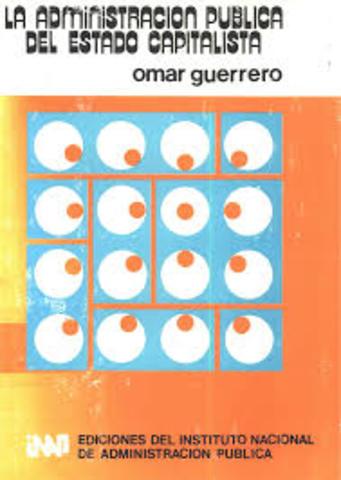 """Omar Guerrero. """"La administración pública del Estado capitalista"""""""