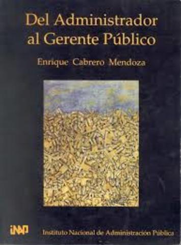 """Enrique Cabrero. versión actualizada """"Del administrador al gerente público"""""""