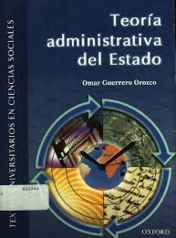 """Omar Guerrero. """"Teoría administrativa del Estado"""""""
