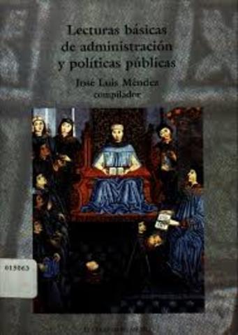 """José Chanes Nieto, """"La administración pública en México""""; José Luis Méndez. """"Lecturas básicas de administración y políticas públicas"""""""