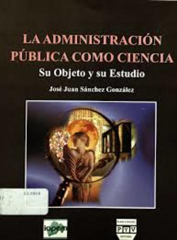 """José Juan Sánchez González. """"La administración pública como ciencia. Su objeto y su estudio"""""""