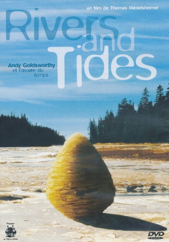 Andy Goldsworthy et Thomas Riedelsheimer - Rivers and tides