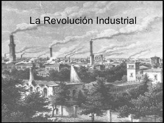 La primera Revolución Industrial.